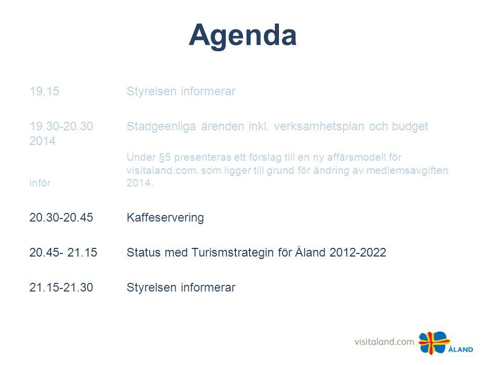 Agenda 19.15 Styrelsen informerar 19.30-20.30 Stadgeenliga ärenden inkl. verksamhetsplan och budget 2014 Under §5 presenteras ett förslag till en ny a