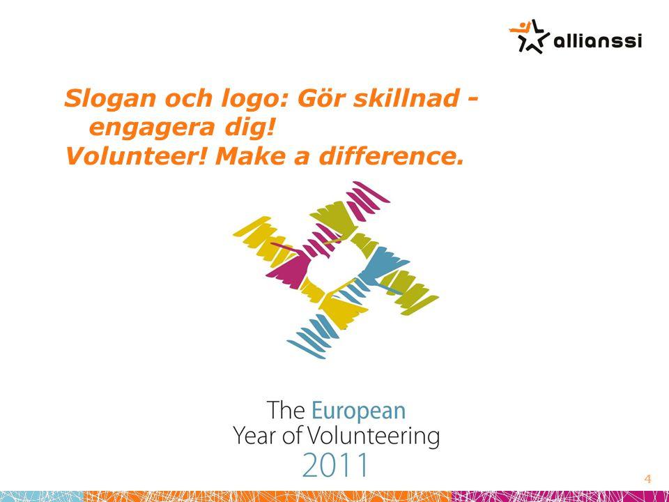 Slogan och logo: Gör skillnad - engagera dig! Volunteer! Make a difference. 4