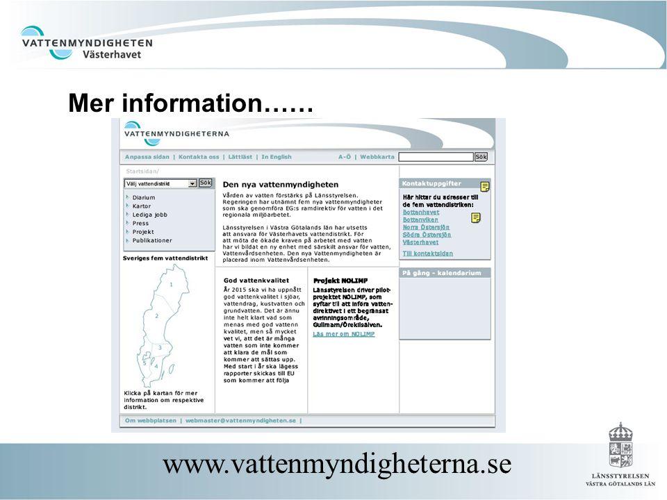 Mer information…… www.vattenmyndigheterna.se