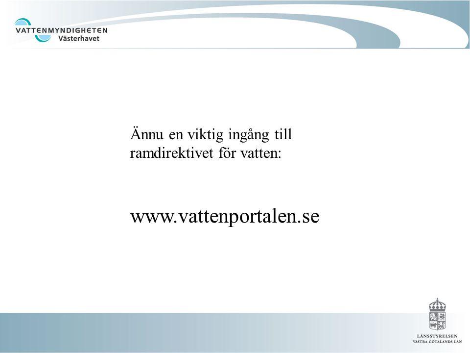 Ännu en viktig ingång till ramdirektivet för vatten: www.vattenportalen.se