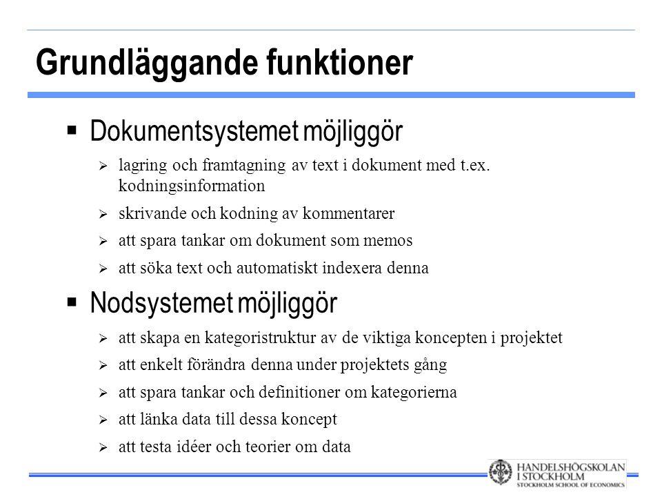 Grundläggande funktioner  Dokumentsystemet möjliggör  lagring och framtagning av text i dokument med t.ex. kodningsinformation  skrivande och kodni