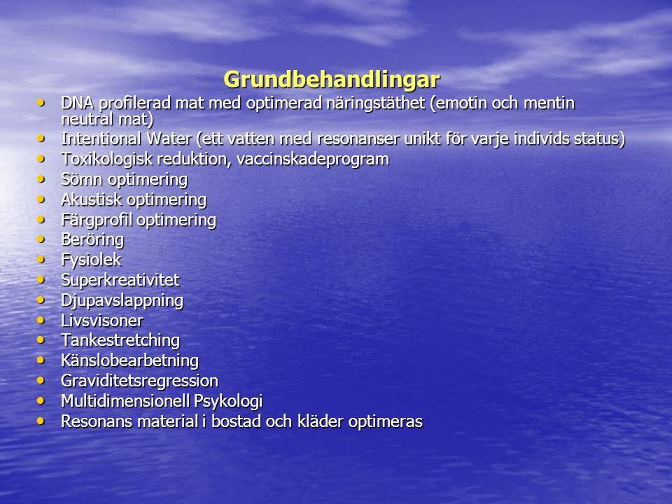 Grundbehandlingar • DNA profilerad mat med optimerad näringstäthet (emotin och mentin neutral mat) • Intentional Water (ett vatten med resonanser unik