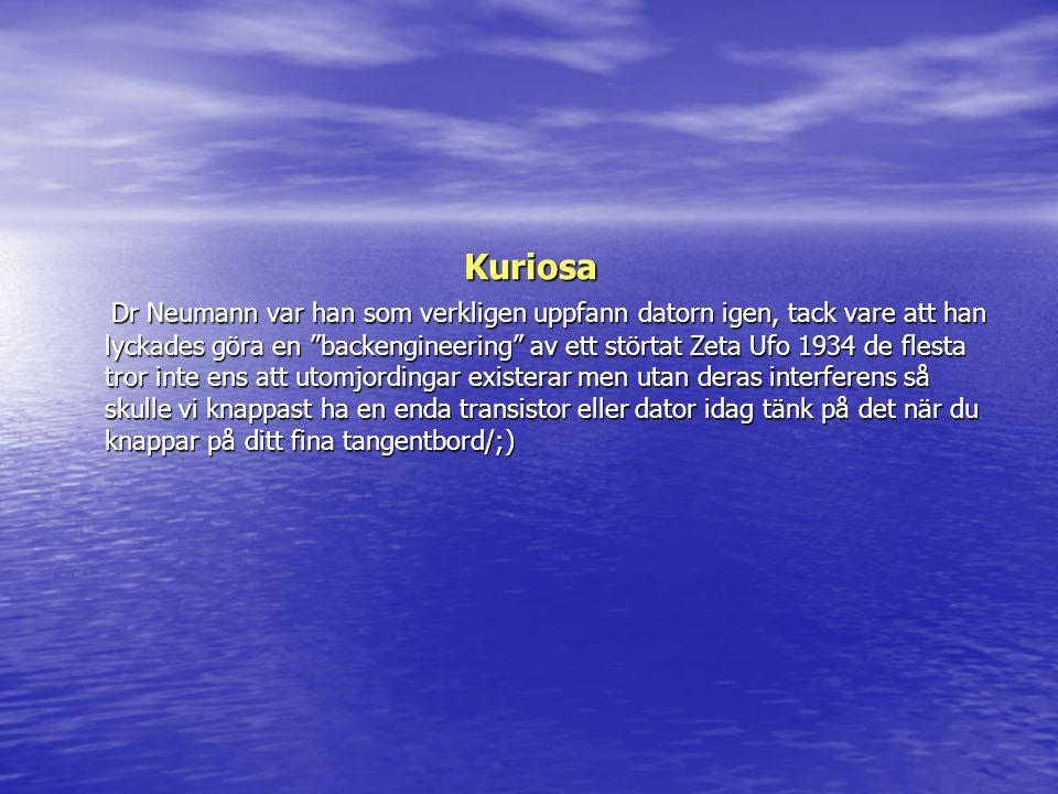 """Kuriosa Dr Neumann var han som verkligen uppfann datorn igen, tack vare att han lyckades göra en """"backengineering"""" av ett störtat Zeta Ufo 1934 de fle"""