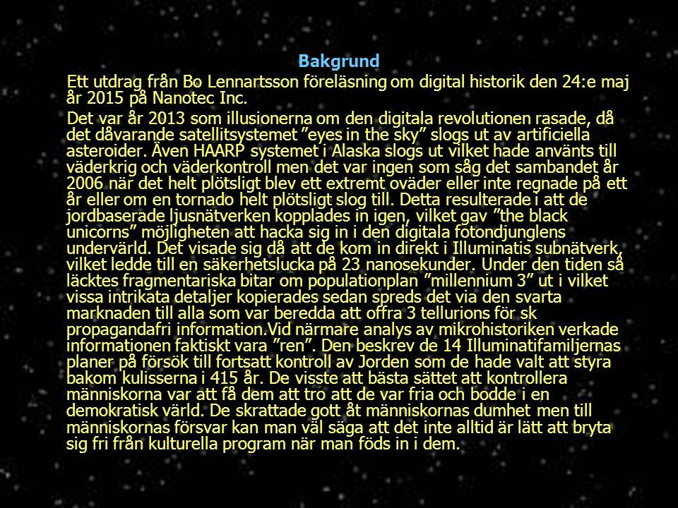 Bakgrund Ett utdrag från Bo Lennartsson föreläsning om digital historik den 24:e maj år 2015 på Nanotec Inc. Ett utdrag från Bo Lennartsson föreläsnin