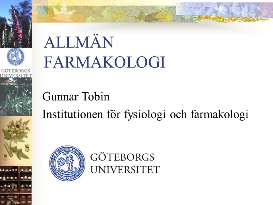 ALLMÄN FARMAKOLOGI Gunnar Tobin Institutionen för fysiologi och farmakologi