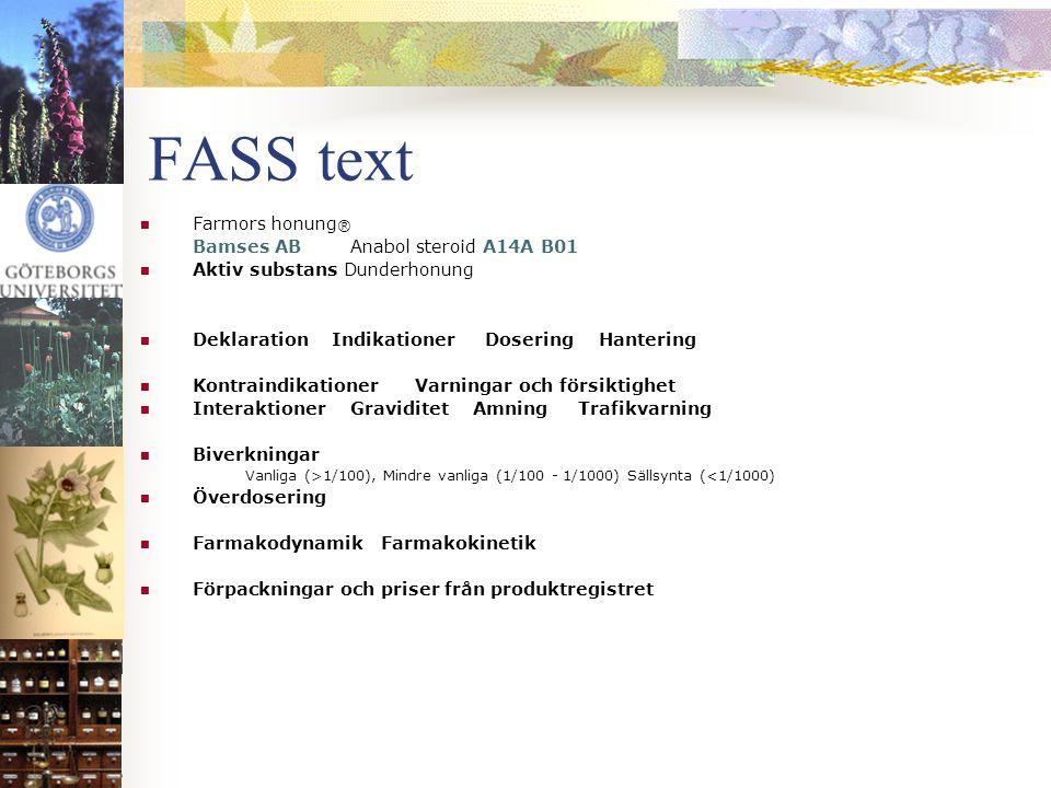 FASS text  Farmors honung ® Bamses ABAnabol steroid A14A B01  Aktiv substans Dunderhonung  Deklaration Indikationer Dosering Hantering  Kontraindi