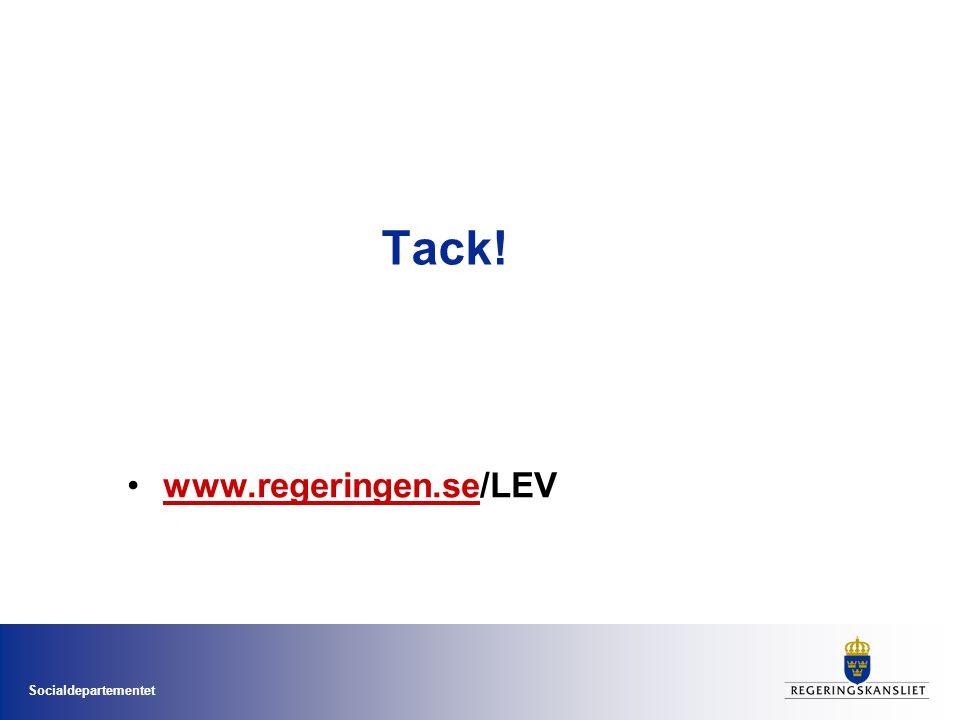 Socialdepartementet Tack! •www.regeringen.se/LEVwww.regeringen.se