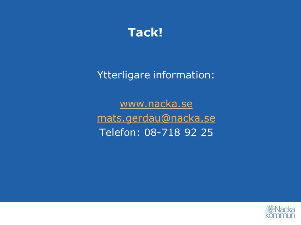 Tack! Ytterligare information: www.nacka.se mats.gerdau@nacka.se Telefon: 08-718 92 25
