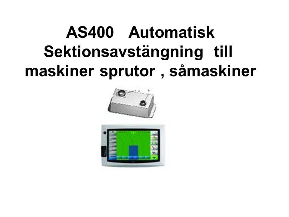 AS400 Automatisk Sektionsavstängning till maskiner sprutor, såmaskiner mm.