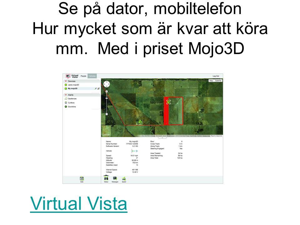 Se på dator, mobiltelefon Hur mycket som är kvar att köra mm. Med i priset Mojo3D Virtual Vista