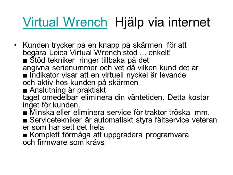 Virtual WrenchVirtual Wrench Hjälp via internet •Kunden trycker på en knapp på skärmen för att begära Leica Virtual Wrench stöd... enkelt! ■ Stöd tekn