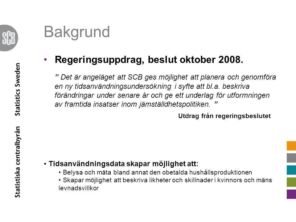 Bakgrund •Regeringsuppdrag, beslut oktober 2008.