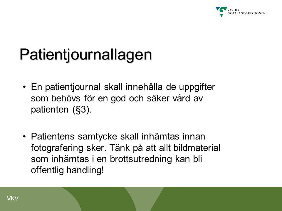 VKV Patientjournallagen •En patientjournal skall innehålla de uppgifter som behövs för en god och säker vård av patienten (§3). •Patientens samtycke s