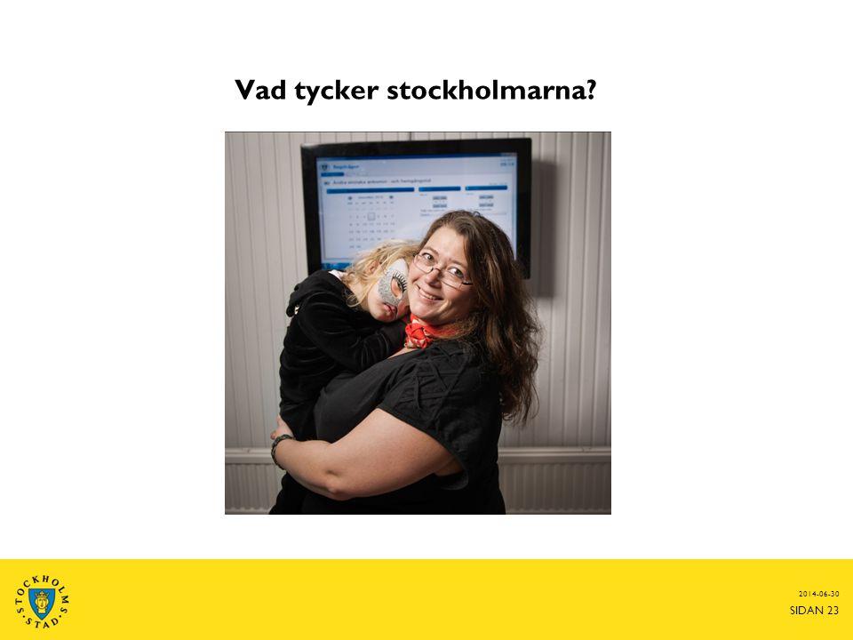 Vad tycker stockholmarna? 2014-06-30 SIDAN 23