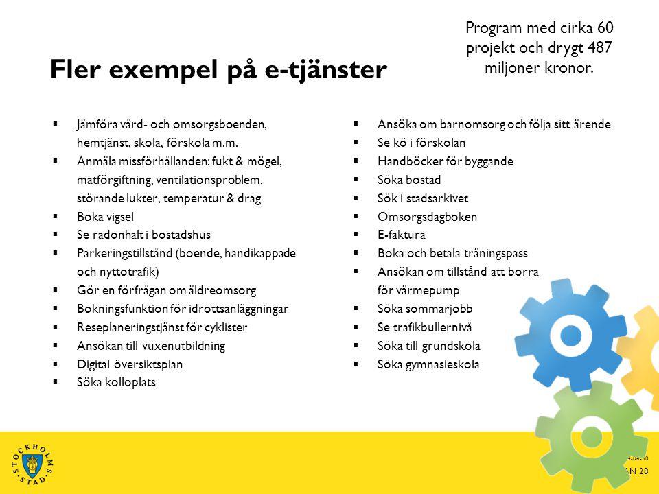 Fler exempel på e-tjänster  Jämföra vård- och omsorgsboenden, hemtjänst, skola, förskola m.m.