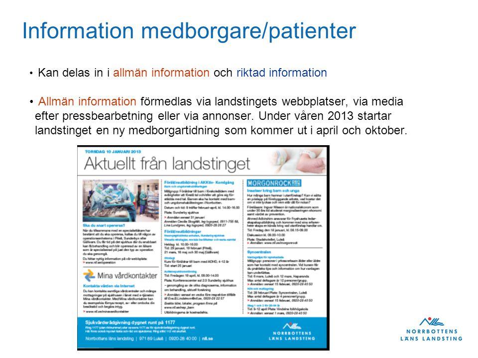 Landstingsdirektörens stab Information medborgare/patienter • Kan delas in i allmän information och riktad information • Allmän information förmedlas