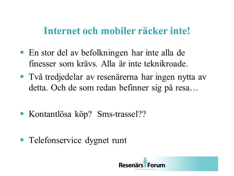 Internet och mobiler räcker inte.