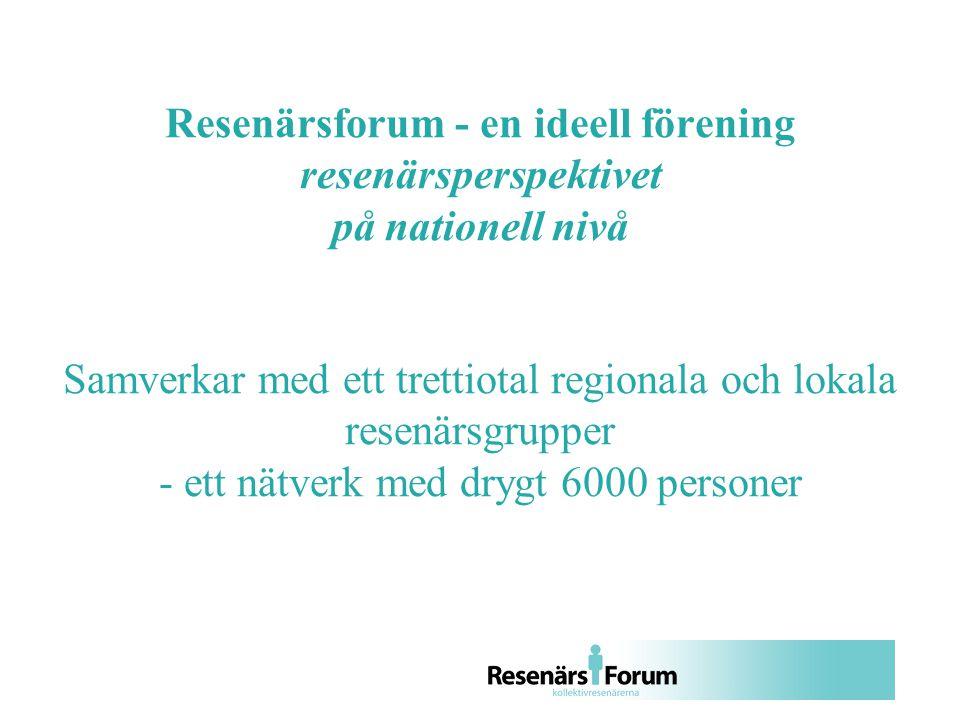 Resenärsforum - en ideell förening resenärsperspektivet på nationell nivå Samverkar med ett trettiotal regionala och lokala resenärsgrupper - ett nätverk med drygt 6000 personer