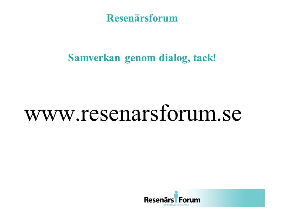 Resenärsforum Samverkan genom dialog, tack! www.resenarsforum.se