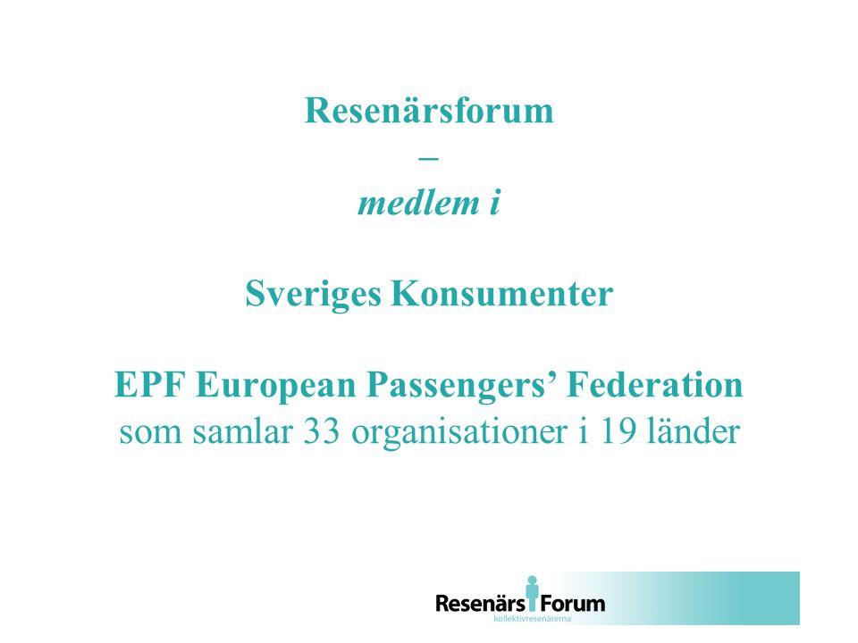 Resenärsforum – medlem i Sveriges Konsumenter EPF European Passengers' Federation som samlar 33 organisationer i 19 länder
