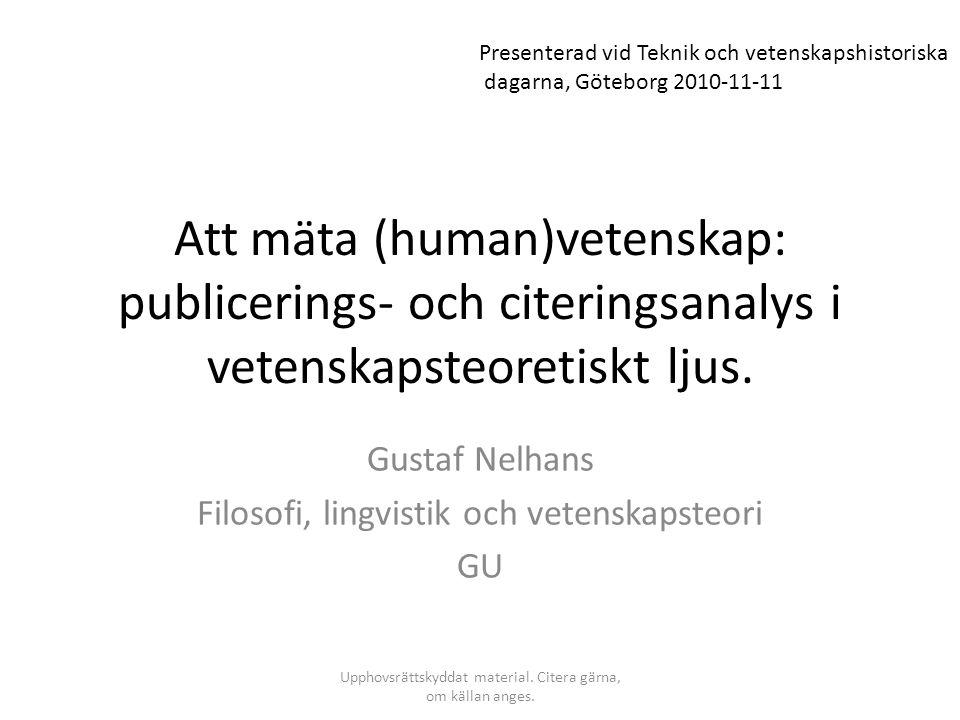 Att mäta (human)vetenskap: publicerings- och citeringsanalys i vetenskapsteoretiskt ljus. Gustaf Nelhans Filosofi, lingvistik och vetenskapsteori GU P