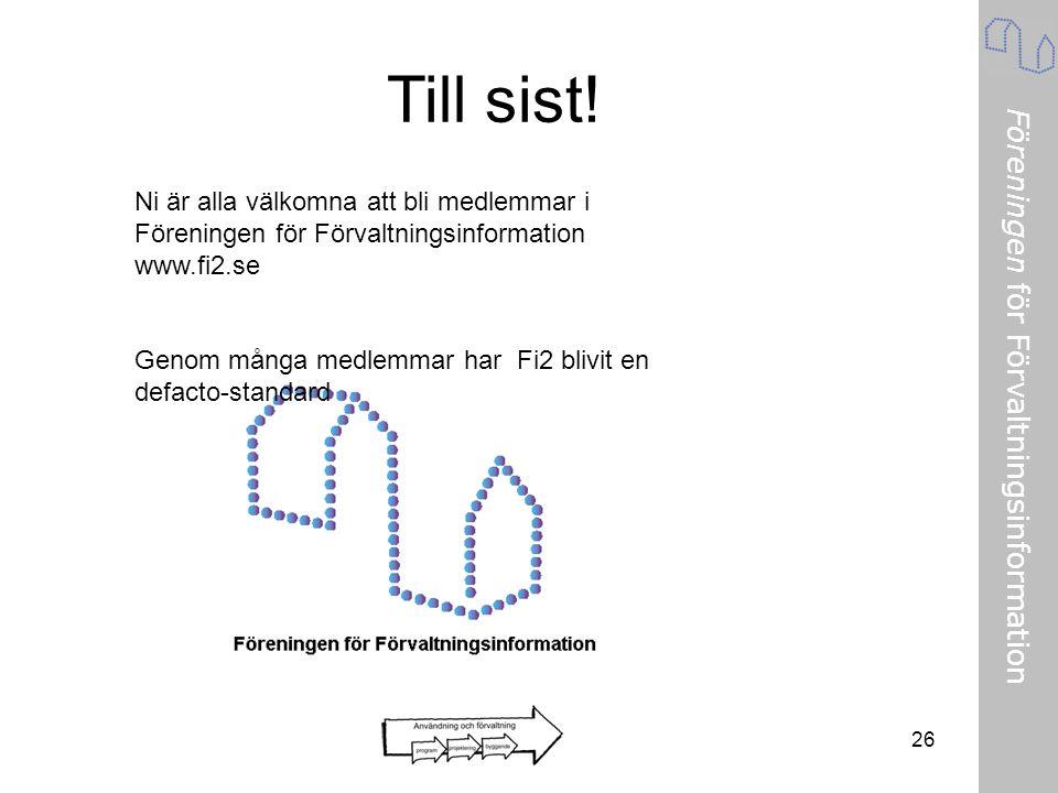 Föreningen för Förvaltningsinformation 26 Till sist! Ni är alla välkomna att bli medlemmar i Föreningen för Förvaltningsinformation www.fi2.se Genom m