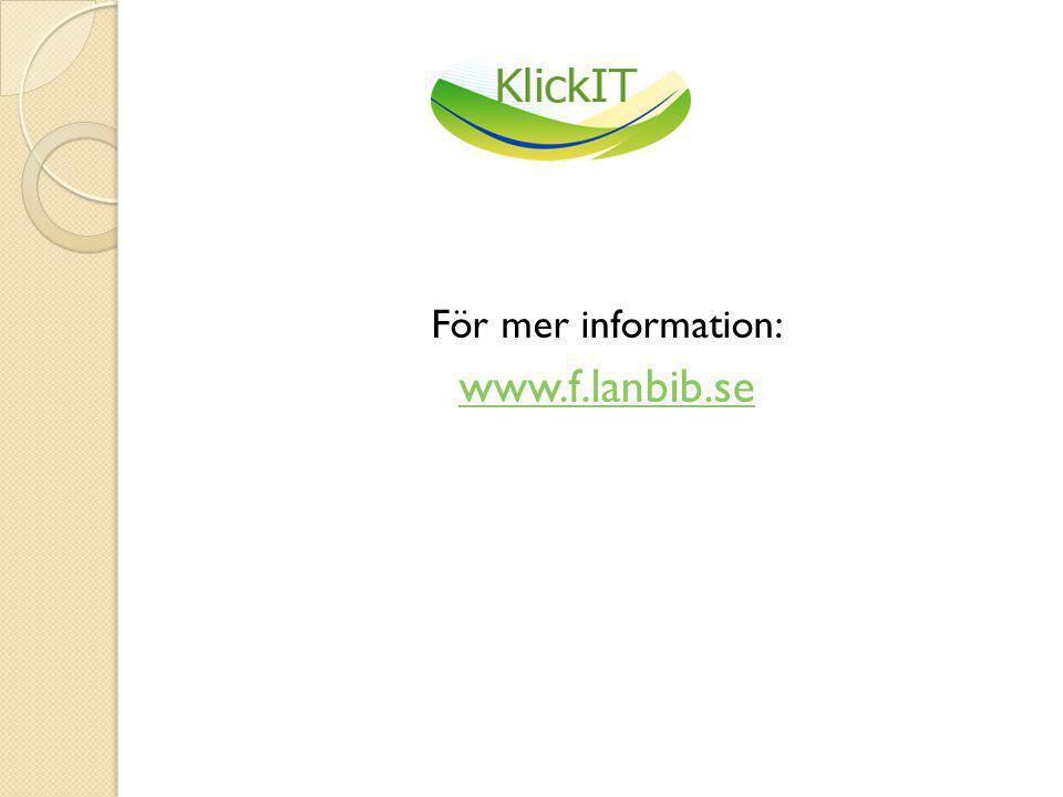 För mer information: www.f.lanbib.se