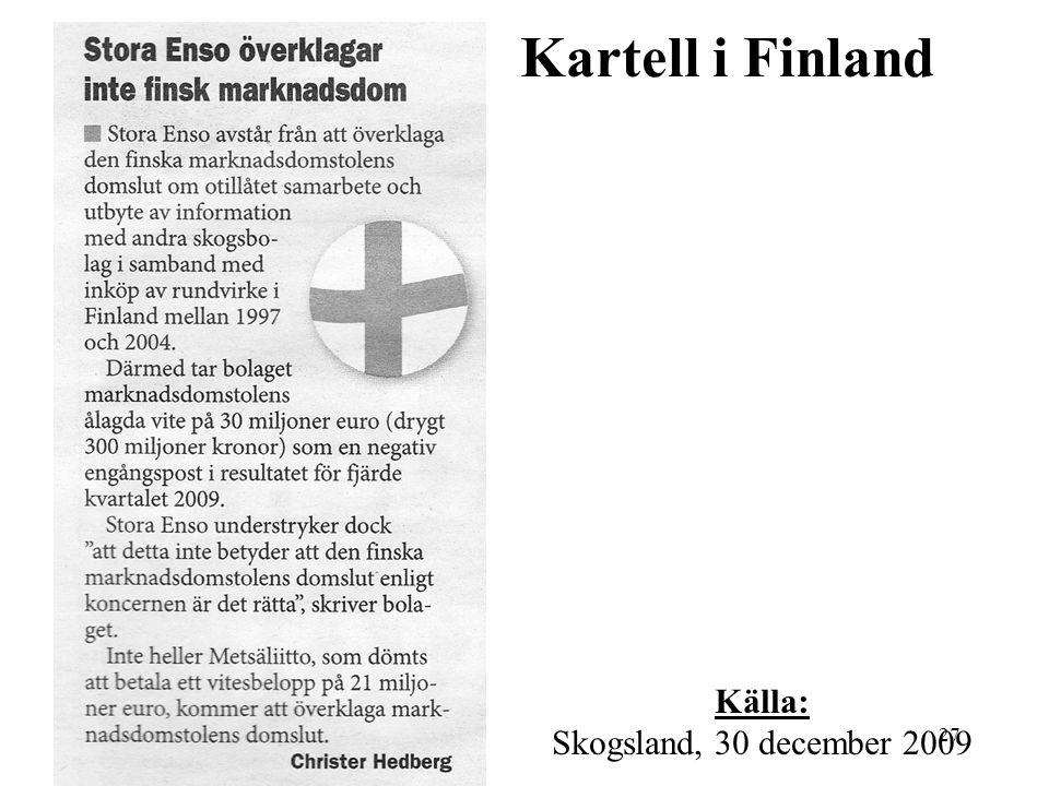 27 Kartell i Finland Källa: Skogsland, 30 december 2009
