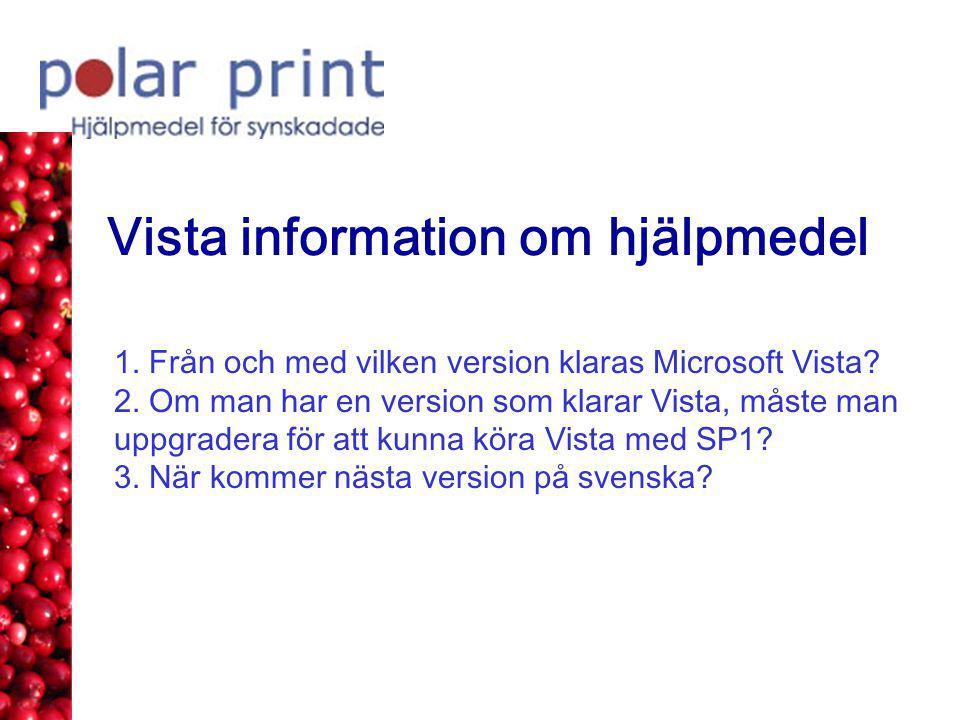 Vista information om hjälpmedel 1.Från och med vilken version klaras Microsoft Vista.