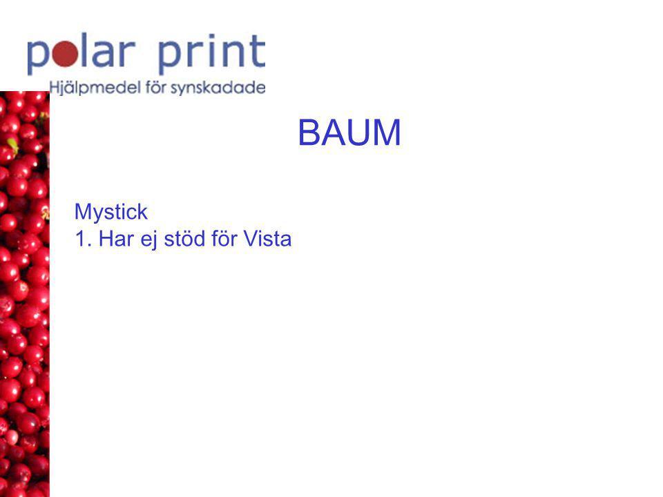 BAUM Mystick 1. Har ej stöd för Vista