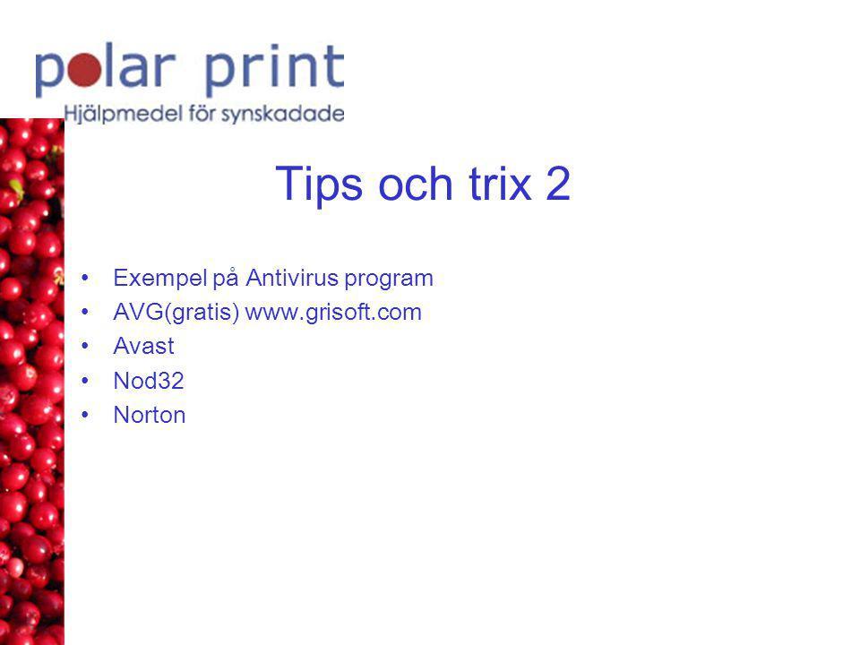 Tips och trix 2 •Exempel på Antivirus program •AVG(gratis) www.grisoft.com •Avast •Nod32 •Norton