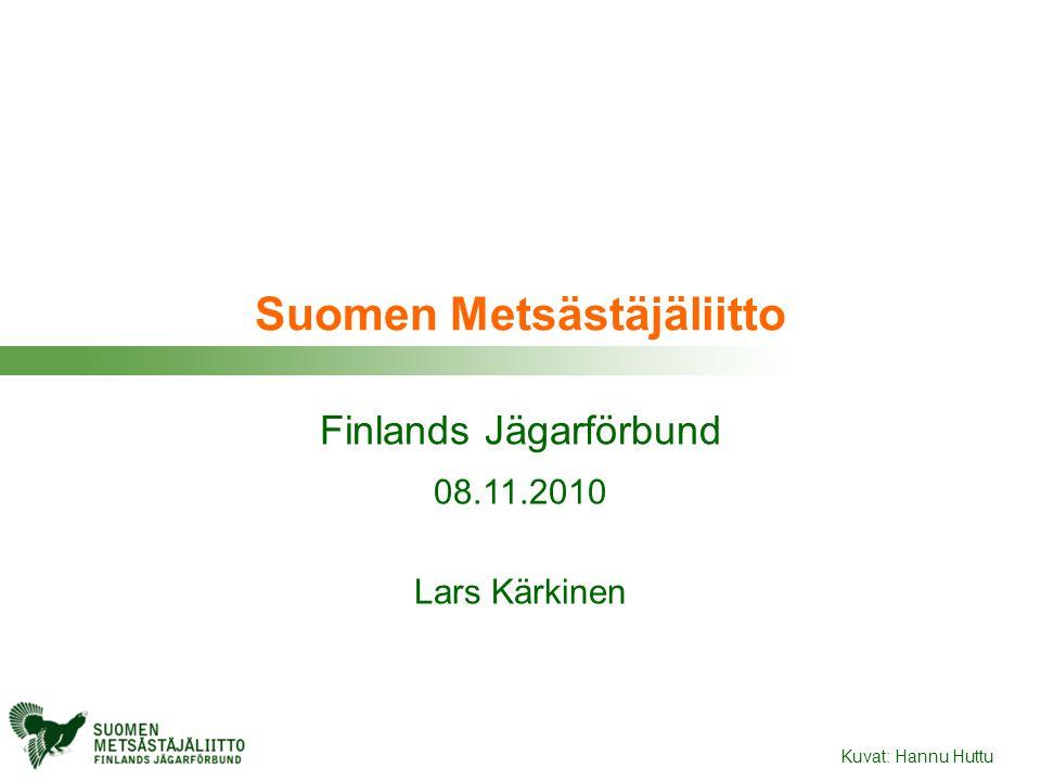 Jägarnas intresseorganisation • Jägarförbundet är Finlands äldsta och största frivilliga intresseorganisation för jägare • Grundat år 1921 • 2 500 jaktföreningar som medlemmar och över 150 000 jägare som medlemmar