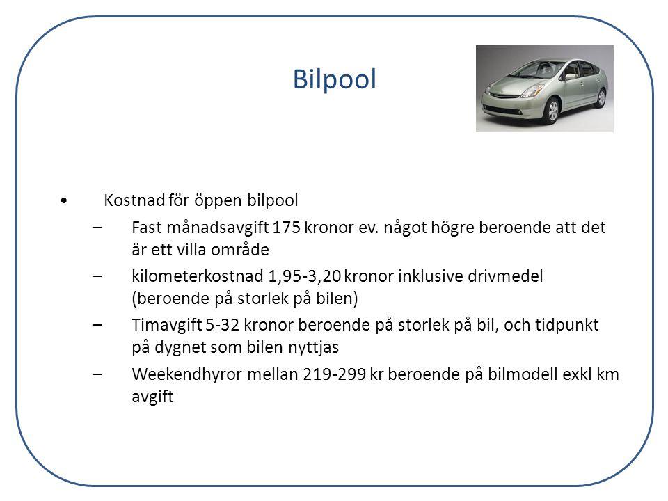 Bilpool •Kostnad för öppen bilpool –Fast månadsavgift 175 kronor ev. något högre beroende att det är ett villa område –kilometerkostnad 1,95-3,20 kron