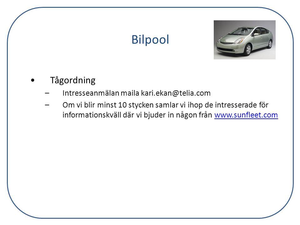 Bilpool •Tågordning –Intresseanmälan maila kari.ekan@telia.com –Om vi blir minst 10 stycken samlar vi ihop de intresserade för informationskväll där v