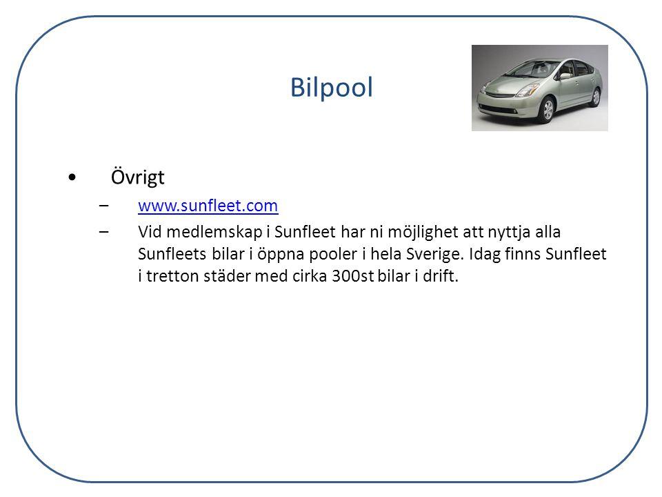 Bilpool •Övrigt –www.sunfleet.comwww.sunfleet.com –Vid medlemskap i Sunfleet har ni möjlighet att nyttja alla Sunfleets bilar i öppna pooler i hela Sv