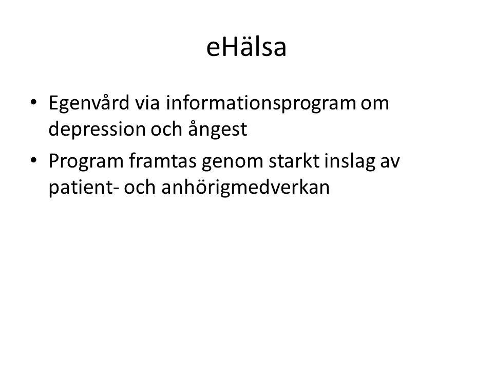 eHälsa • Egenvård via informationsprogram om depression och ångest • Program framtas genom starkt inslag av patient- och anhörigmedverkan