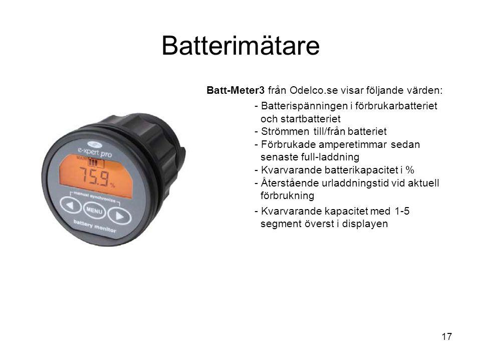 17 Batterimätare Batt-Meter3 från Odelco.se visar följande värden: - Batterispänningen i förbrukarbatteriet och startbatteriet - Strömmen till/från ba