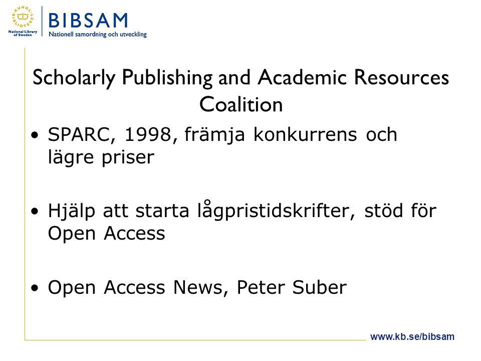 Scholarly Publishing and Academic Resources Coalition •SPARC, 1998, främja konkurrens och lägre priser •Hjälp att starta lågpristidskrifter, stöd för Open Access •Open Access News, Peter Suber