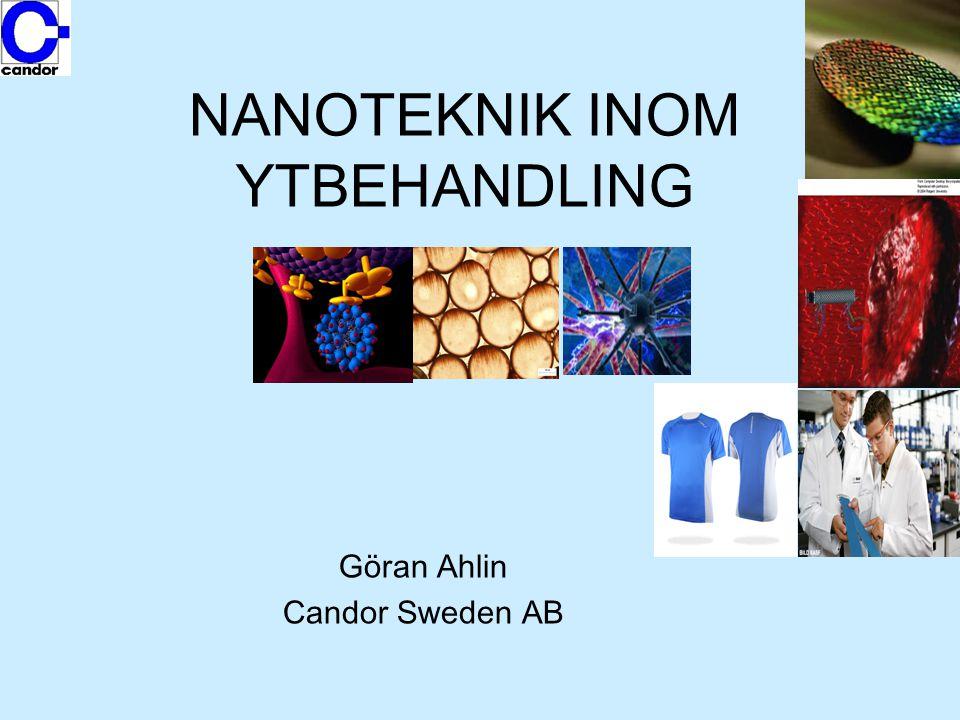 NANOTEKNIK INOM YTBEHANDLING Göran Ahlin Candor Sweden AB