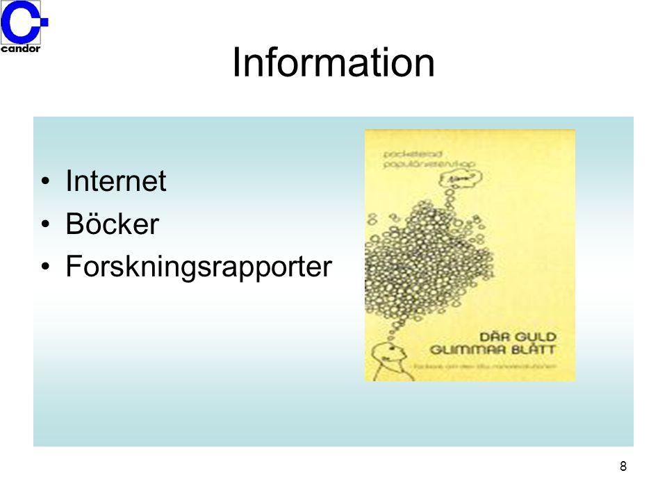 8 Information •Internet •Böcker •Forskningsrapporter