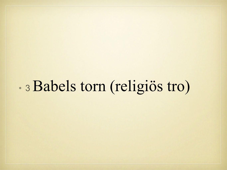 •3•3 Babels torn (religiös tro)