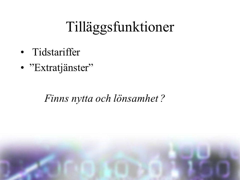Tilläggsfunktioner • Tidstariffer • Extratjänster Finns nytta och lönsamhet