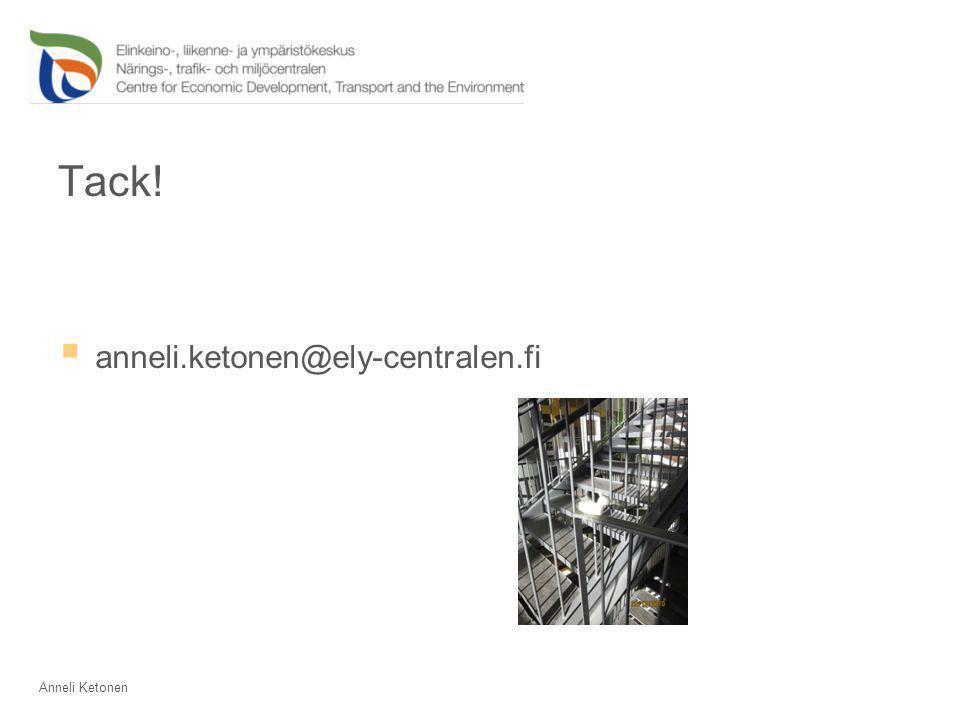 Tack!  anneli.ketonen@ely-centralen.fi Anneli Ketonen