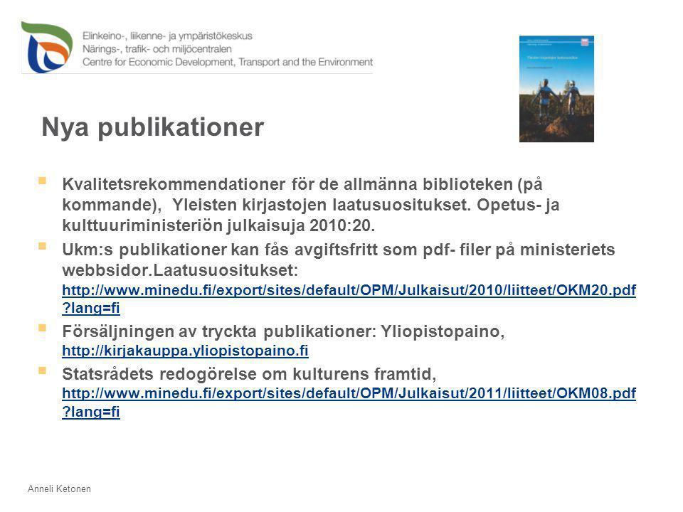 Nya publikationer  Kvalitetsrekommendationer för de allmänna biblioteken (på kommande), Yleisten kirjastojen laatusuositukset.