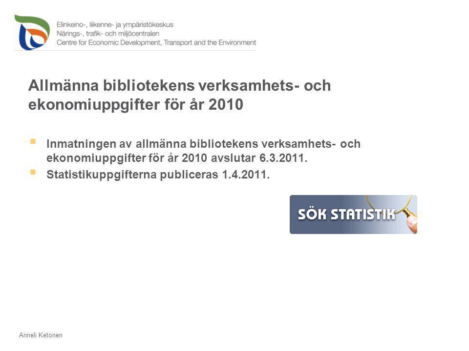 Allmänna bibliotekens verksamhets- och ekonomiuppgifter för år 2010  Inmatningen av allmänna bibliotekens verksamhets- och ekonomiuppgifter för år 2010 avslutar 6.3.2011.