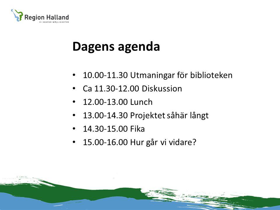 Dagens agenda • 10.00-11.30 Utmaningar för biblioteken • Ca 11.30-12.00 Diskussion • 12.00-13.00 Lunch • 13.00-14.30 Projektet såhär långt • 14.30-15.00 Fika • 15.00-16.00 Hur går vi vidare
