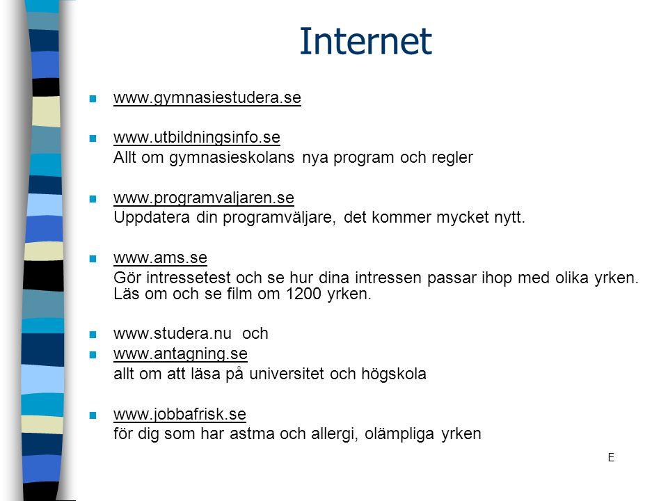 Internet n www.gymnasiestudera.se n www.utbildningsinfo.se Allt om gymnasieskolans nya program och regler n www.programvaljaren.se Uppdatera din programväljare, det kommer mycket nytt.