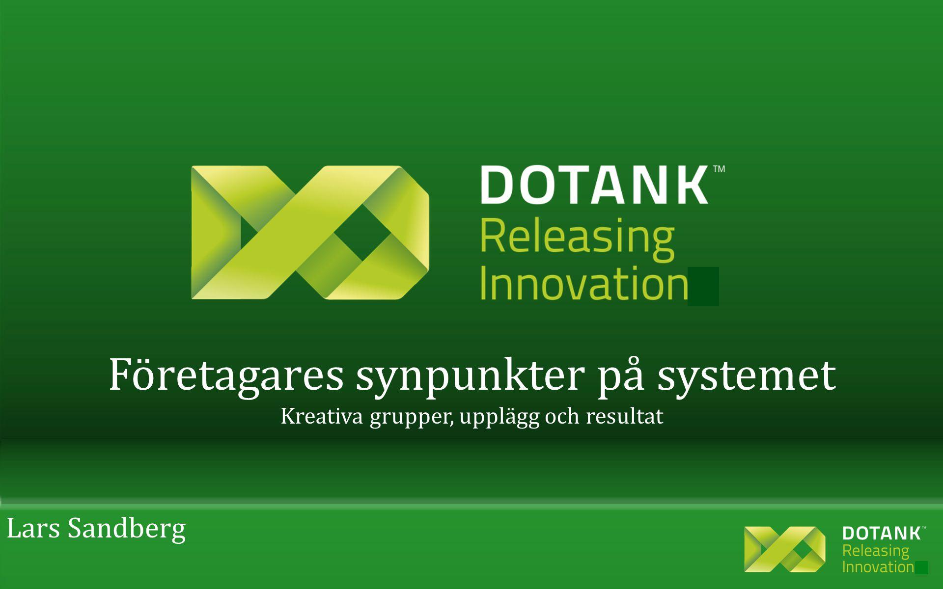 Lars Sandberg Företagares synpunkter på systemet Kreativa grupper, upplägg och resultat