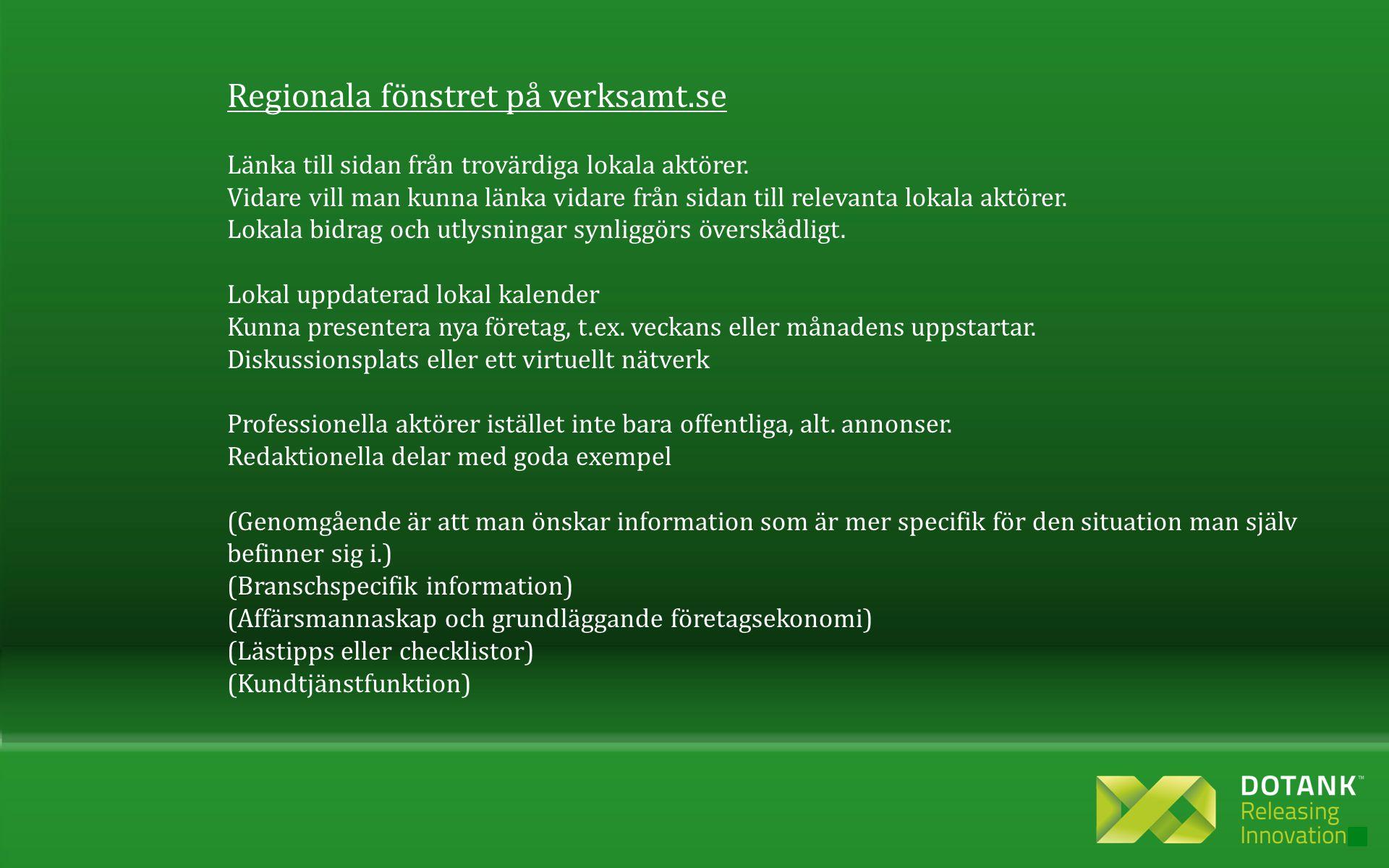 Regionala fönstret på verksamt.se Länka till sidan från trovärdiga lokala aktörer.
