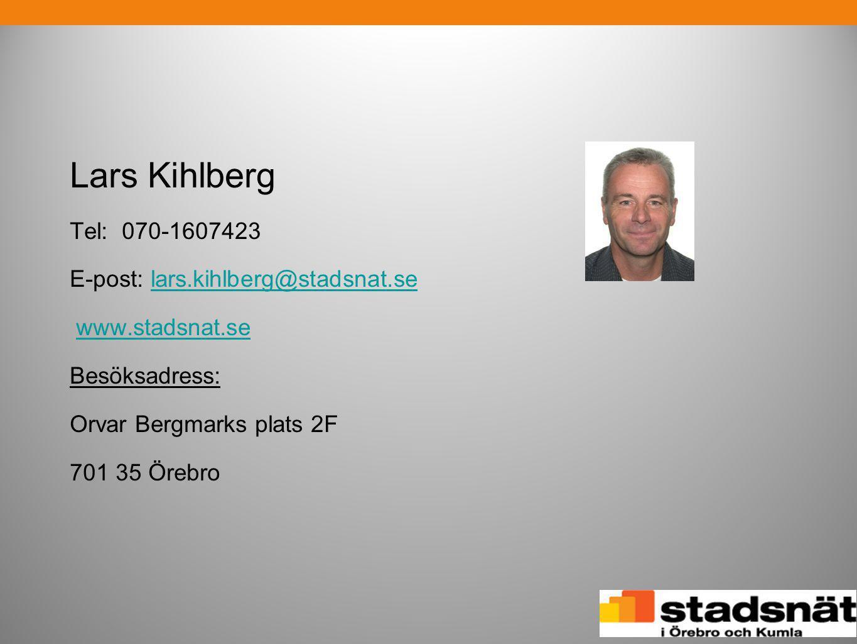 Lars Kihlberg Tel: 070-1607423 E-post: lars.kihlberg@stadsnat.selars.kihlberg@stadsnat.se www.stadsnat.se Besöksadress: Orvar Bergmarks plats 2F 701 3